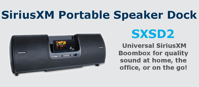 SiriusXM SXSD2 Portable Speaker Dock!